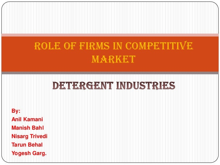 Role of firms in Competitive                  MarketBy:Anil KamaniManish BahlNisarg TrivediTarun BehalYogesh Garg.