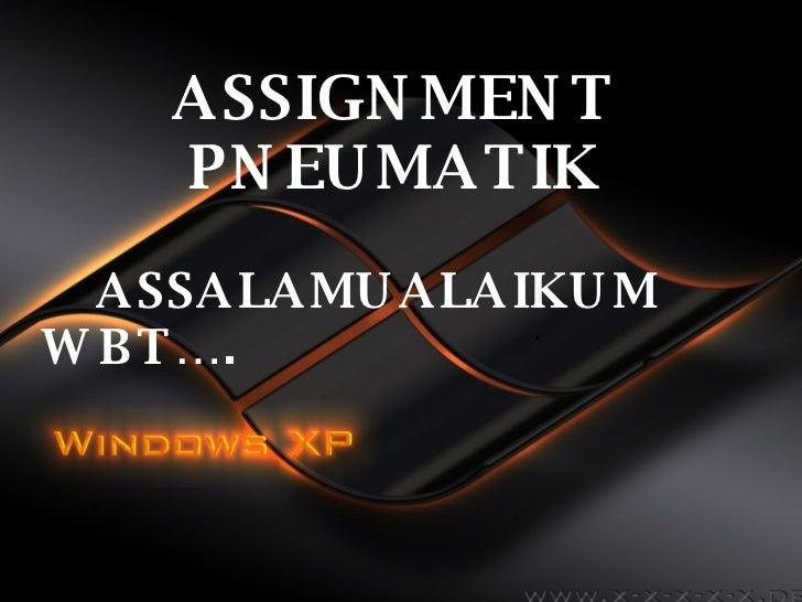ASSIGNMENT PNEUMATIK ASSALAMUALAIKUM WBT….     