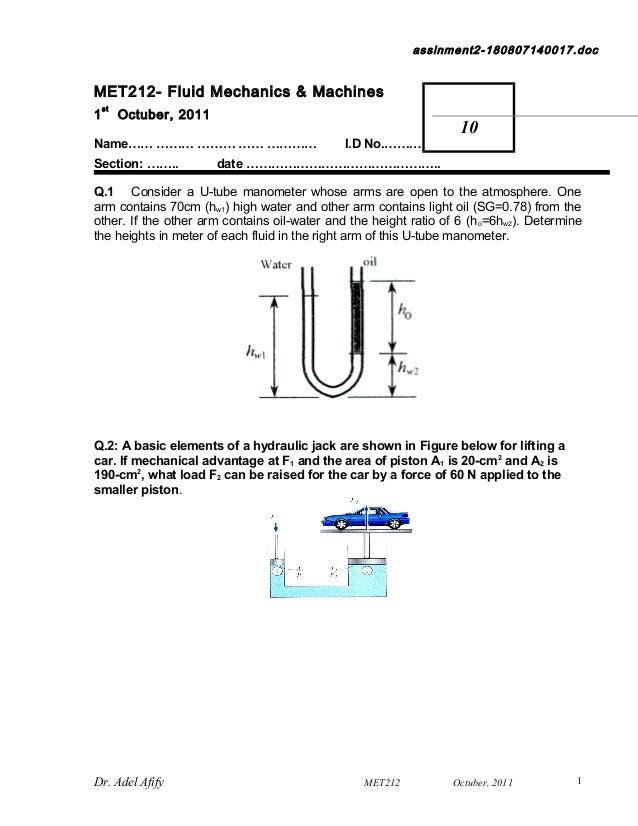 assinment2-180807140017.doc MET212- Fluid Mechanics & Machines 1 st Octuber, 2011 Name…… ……… ……… …… ………… I.D No.…….… ……… S...