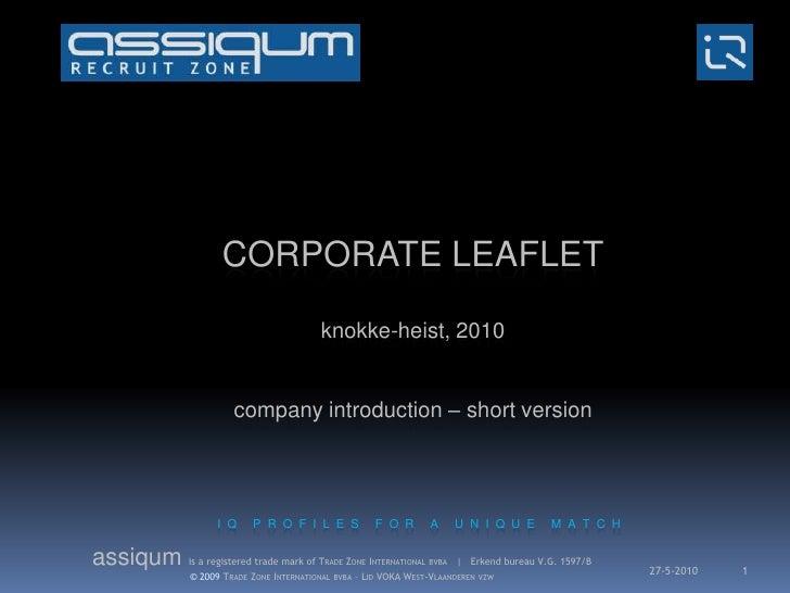 CORPORATE LEAFLETknokke-heist, 2010companyintroduction – short version<br />I  Q     P  R  O  F  I  L  E  S     F  O  R   ...