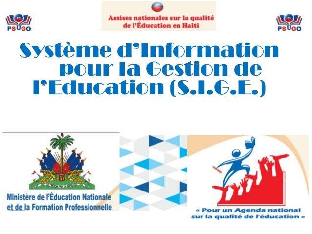 Système d'Information pour la Gestion de l'Education (S.I.G.E.)