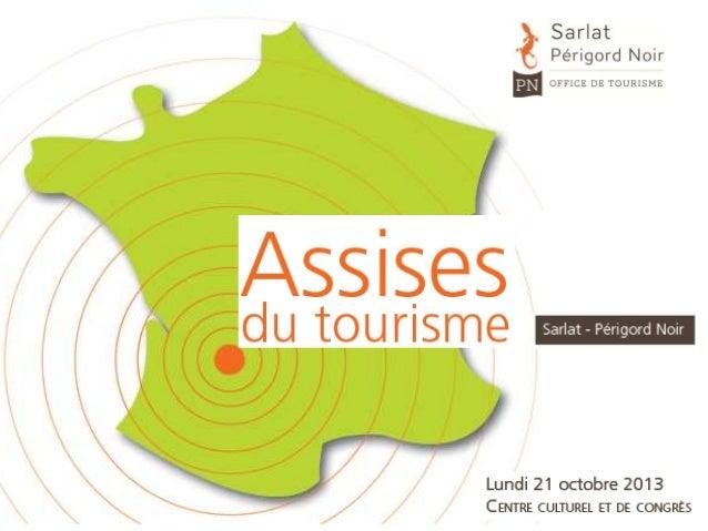Assises du tourisme – Sarlat Périgord Noir – 21 octobre 2013