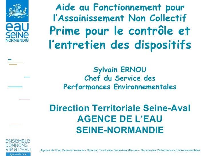 Aide au Fonctionnement pour l'Assainissement Non Collectif Prime pour le contrôle et l'entretien des dispositifs Sylvain E...