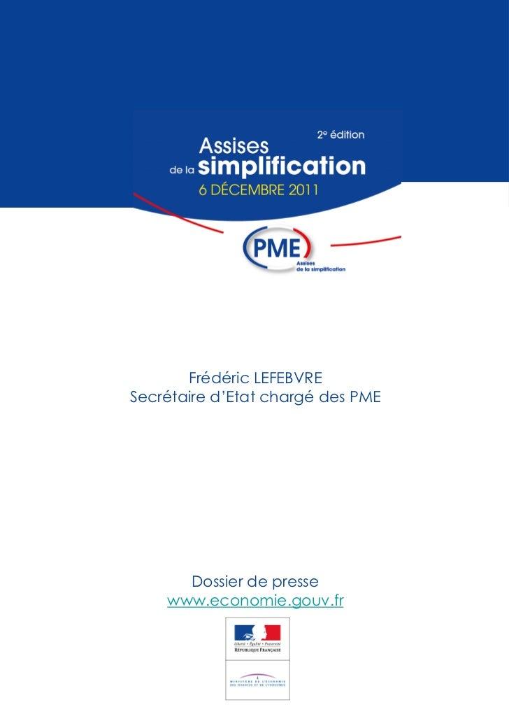 Frédéric LEFEBVRESecrétaire d'Etat chargé des PME      Dossier de presse    www.economie.gouv.fr