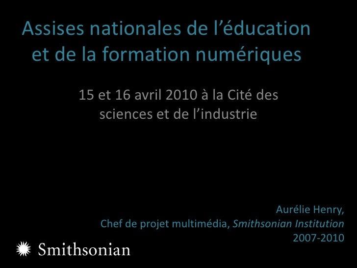Assises nationales de l'éducation et de la formation numériques<br />15 et 16 avril 2010 à la Cité des sciences et de l'in...