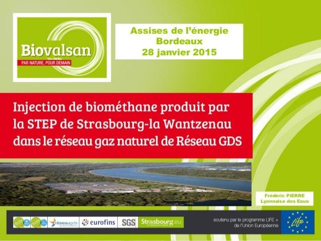 Assises de l'énergie Bordeaux 28 janvier 2015 Frédéric PIERRE Lyonnaise des Eaux