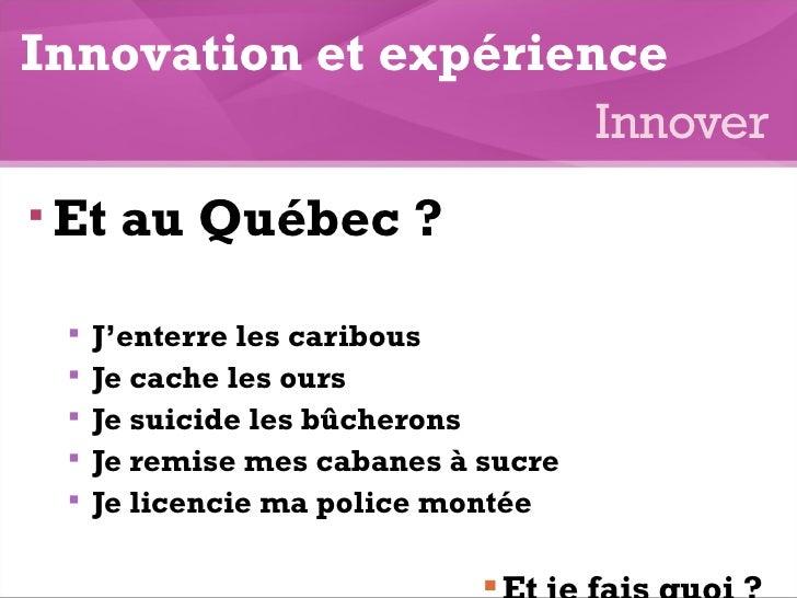 <ul><li>Et au Québec ? </li></ul><ul><ul><li>J'enterre les caribous </li></ul></ul><ul><ul><li>Je cache les ours </li></ul...