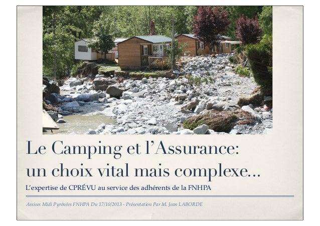 Texte  Le Camping et l'Assurance: un choix vital mais complexe... L'expertise de CPRÉVU au service des adhérents de la FNH...