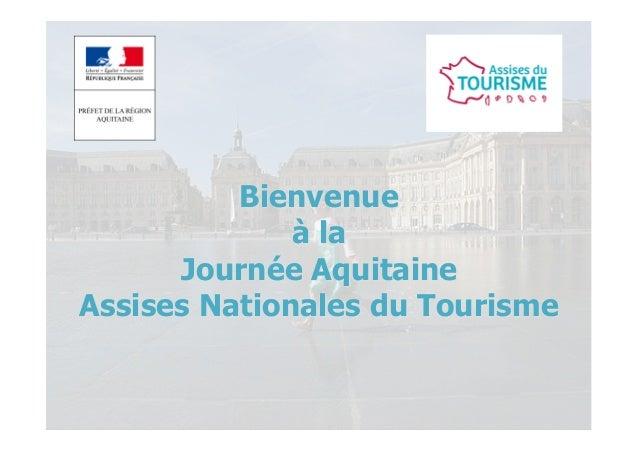 Bienvenue à la Journée Aquitaine Assises Nationales du Tourisme