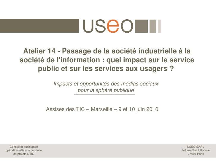 Atelier 14 - Passage de la société industrielle à la société de l'information: quel impact sur le service public et sur l...