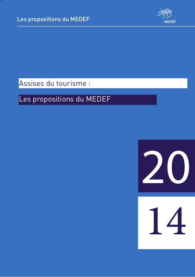 1 P Comité TPE/PME/ETI L 20 Les propositions du MEDEF Assises du tourisme : Les propositions du MEDEF 14