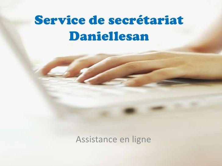 Service de secrétariat Daniellesan<br />Assistance en ligne<br />
