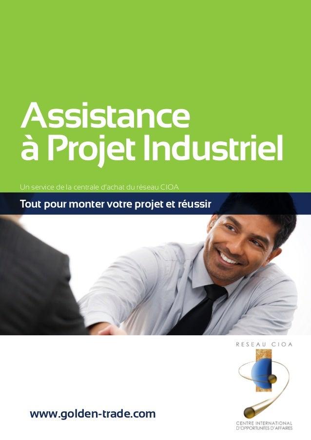 Assistance  à Projet Industriel  Un service de la centrale d'achat du réseau CIOA  Tout pour monter votre projet et réussi...