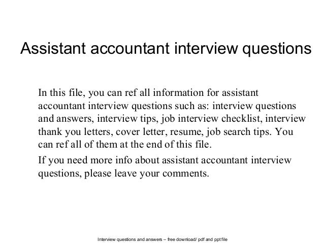 Interview questions and answers – free download/ pdf and ppt file Assistant accountant interview questions In this file, y...