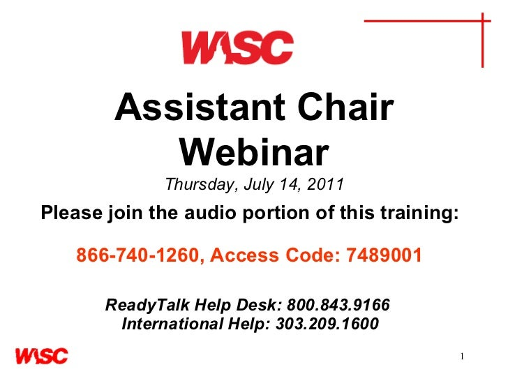 Assistant Chair Webinar Thursday, July 14, 2011 Please join the audio portion of this training:     866-740-1260, Access C...