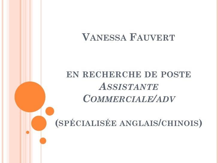 Vanessa Fauverten recherche de poste Assistante Commerciale/adv(spécialisée anglais/chinois)<br />
