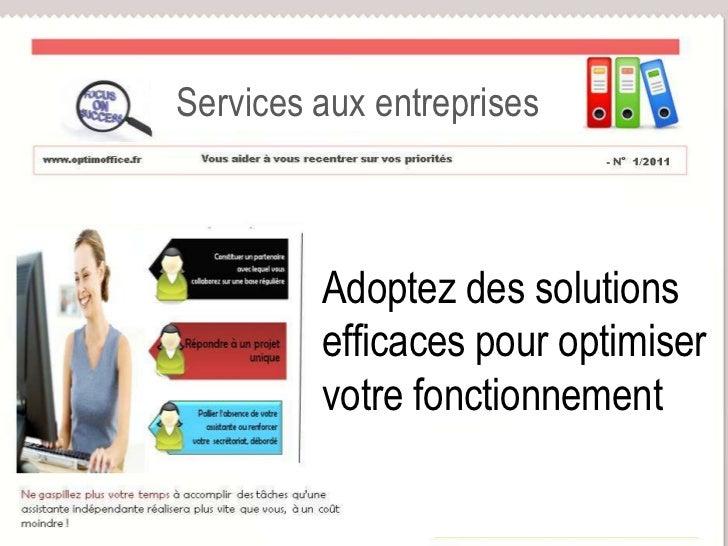 Services aux entreprises<br />Optim<br />Adoptez des solutions <br />efficaces pour optimiser <br />votre fonctionnement <...