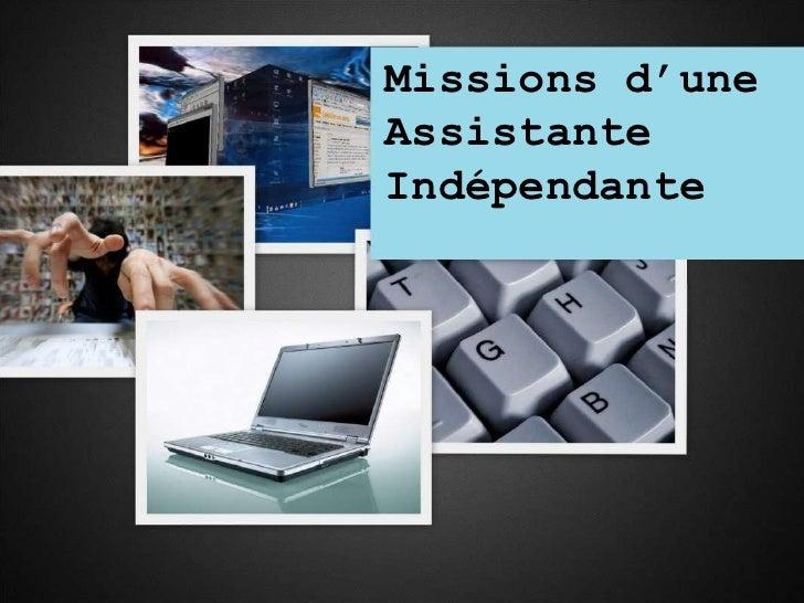 Missionsd'uneAssistante<br />Indépendante<br />