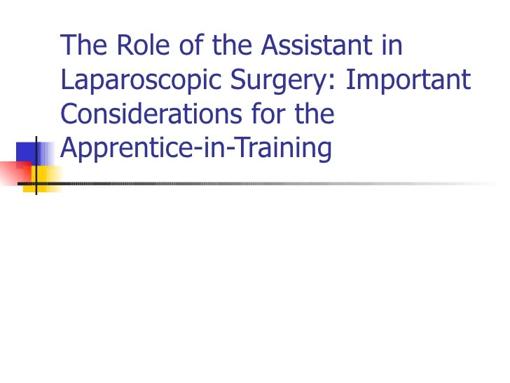 The Role of the Assistant in Laparoscopic Surgery: Important Considerations for the Apprentice-in-Training