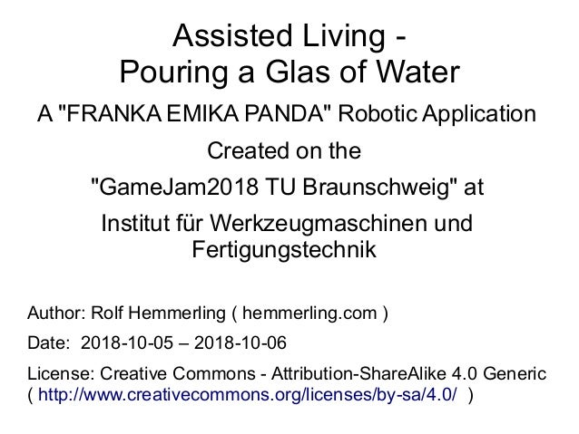 "Assisted Living - Pouring a Glas of Water A ""FRANKA EMIKA PANDA"" Robotic Application Created on the ""GameJam2018 TU Brauns..."