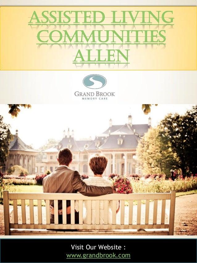 1 Assisted Living Communities Allen Visit Our Website : www.grandbrook.com