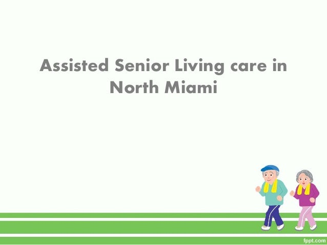 Assisted Senior Living care in North Miami