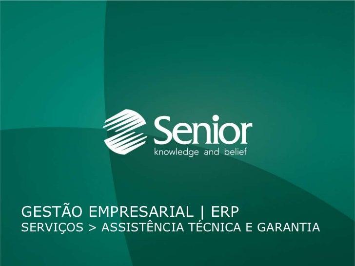 ASSISTÊNCIA TÉCNICA E GARANTIA         Gestão Empresarial | ERP > Serviços > Assistência Técnica e GarantiaGESTÃO EMPRESAR...