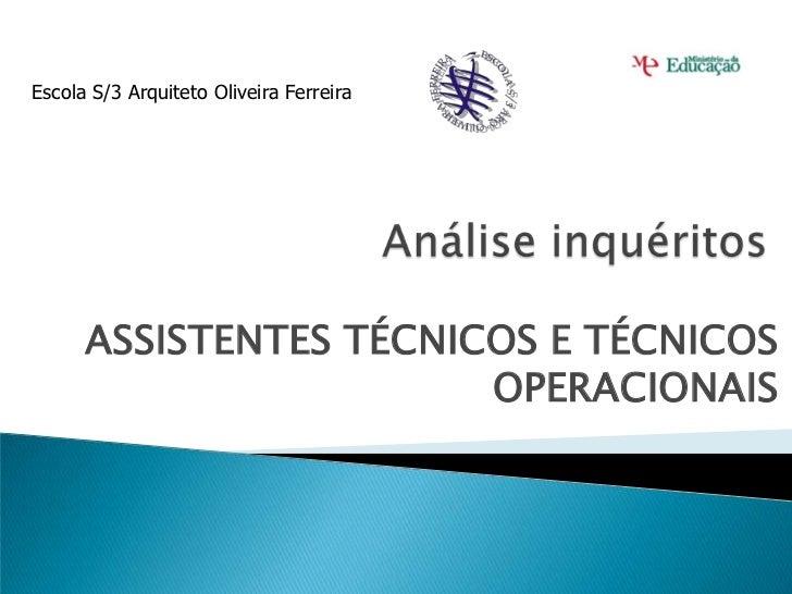 Escola S/3 Arquiteto Oliveira Ferreira      ASSISTENTES TÉCNICOS E TÉCNICOS                        OPERACIONAIS