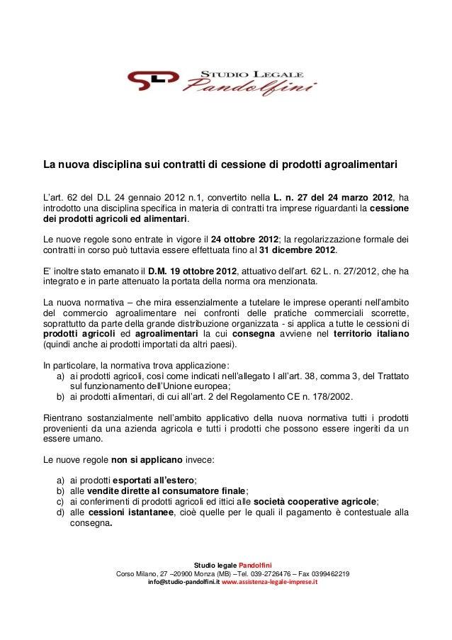 La nuova disciplina sui contratti di cessione di prodotti agroalimentari L'art. 62 del D.L 24 gennaio 2012 n.1, convertito...