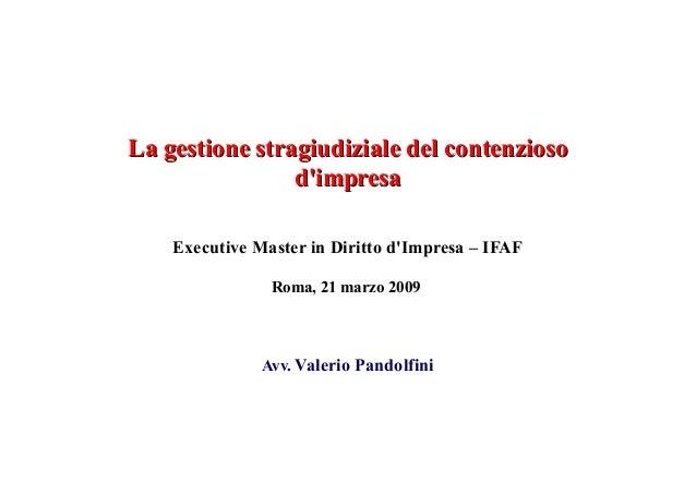 La gestione stragiudiziale del contenziosoLa gestione stragiudiziale del contenzioso d'impresad'impresa Executive Master i...