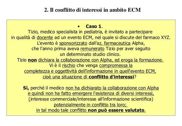 • Caso 1. Tizio, medico specialista in pediatria, è invitato a partecipare in qualità di docente ad un evento ECM, nel qua...