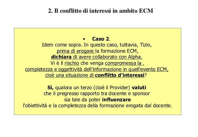 • Caso 2. Idem come sopra. In questo caso, tuttavia, Tizio, prima di erogare la formazione ECM, dichiara di avere collabor...