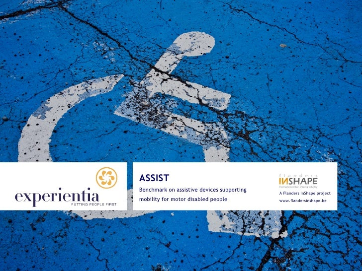 ASSISTBenchmark on assistive devices supporting   A Flanders InShape projectmobility for motor disabled people          ww...