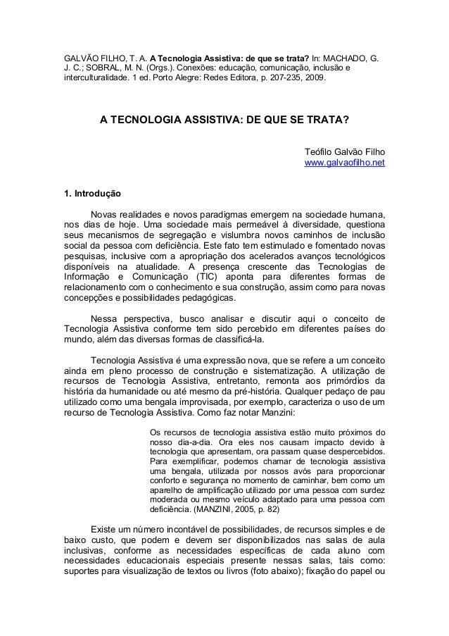 GALVÃO FILHO, T. A. A Tecnologia Assistiva: de que se trata? In: MACHADO, G. J. C.; SOBRAL, M. N. (Orgs.). Conexões: educa...