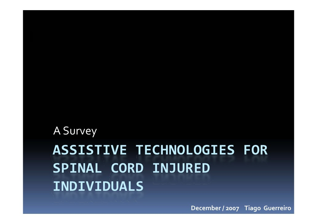 ASurvey ASSISTIVETECHNOLOGIESFOR SPINALCORDINJURED INDIVIDUALS                 December/2007TiagoGuerreiro