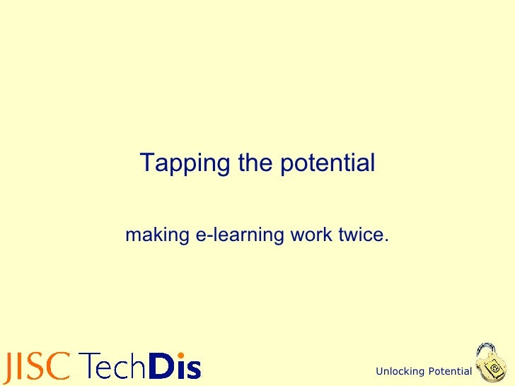 Tapping the potential making e-learning work twice.