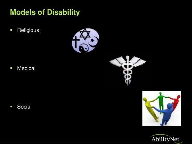 Models of Disability  Religious  Medical  Social