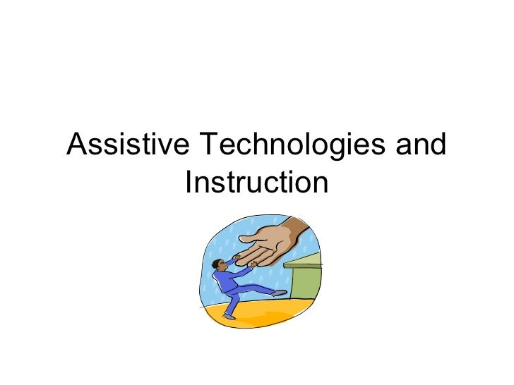 Assistive Technologies and Instruction