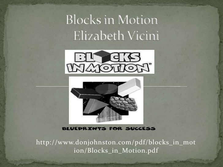 Blocks in Motion   Elizabeth Vicini<br />http://www.donjohnston.com/pdf/blocks_in_motion/Blocks_in_Motion.pdf<br />