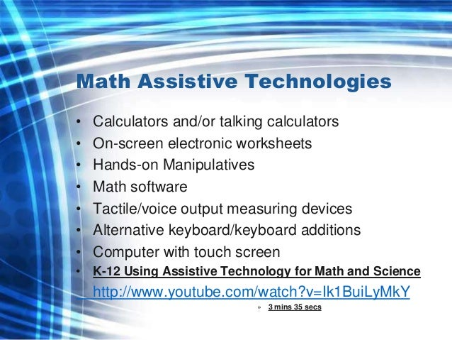 Various assistive technology solutions for reading spelling writing and mathematics