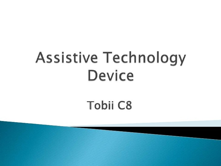 Assistive Technology Device<br />Tobii C8<br />