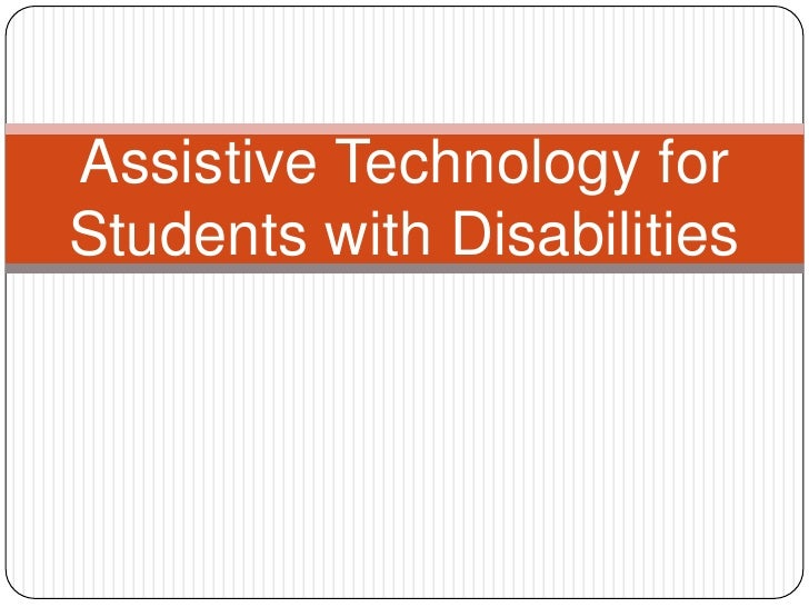 Assistive Technology for Students with Disabilities <br />