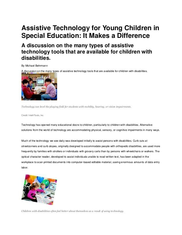 Assistive Technology for Young Children inSpecial Education: It Makes a DifferenceA discussion on the many types of assist...