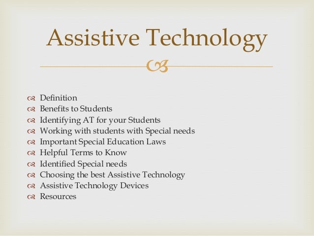 importance of assistive technology For individuals with disabilities, assistive technology (at) improves access to   the importance of assistive technology (at) is at the heart of the assistive.