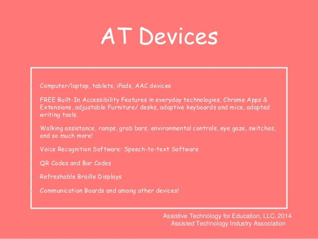 AT Devices  Computer/laptop, tablets, iPads, AAC devices  FREE Built-In Accessibility Features in everyday technologies, C...
