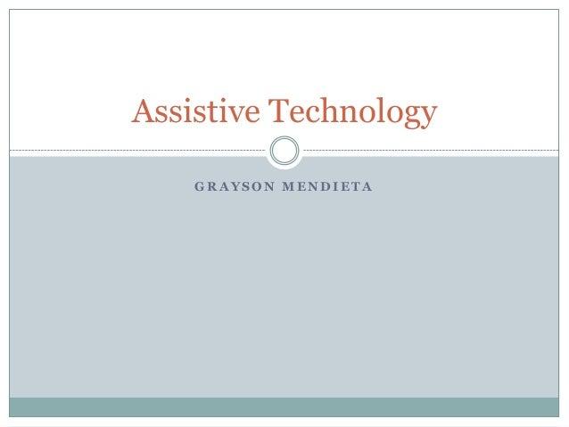 Assistive Technology GRAYSON MENDIETA