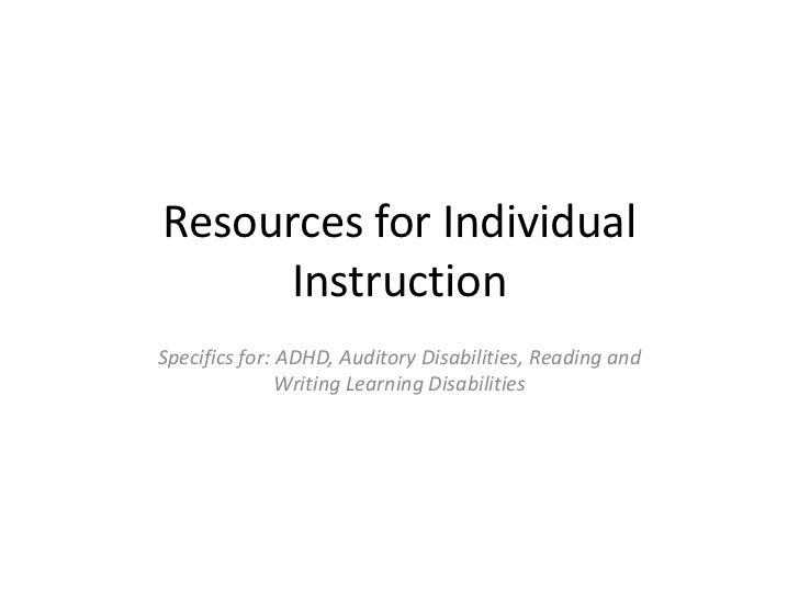Resources for Individual Instruction<br />Specifics for: ADHD, Auditory Disabilities, Reading and Writing Learning Disabil...