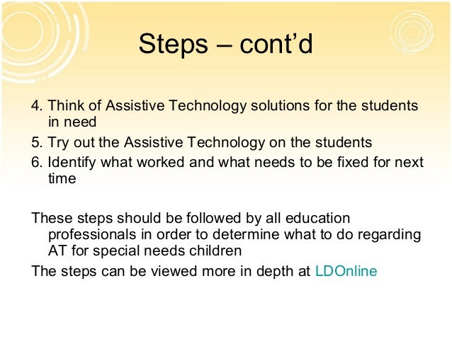 assistive technology in special education This publication provides a definition of assistive technology, a brief overview of basic special education requirements related to assistive technology.