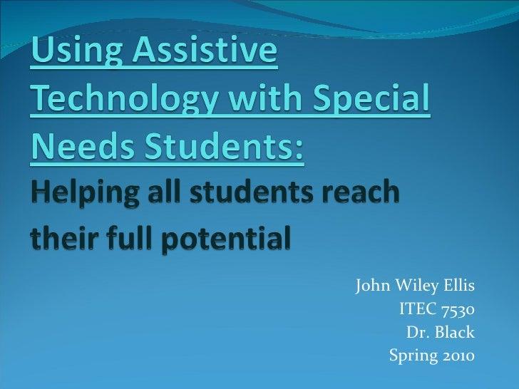John Wiley Ellis ITEC 7530 Dr. Black Spring 2010