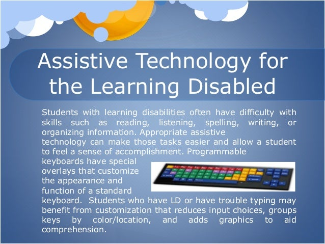 combining logic with technology to help with learning disabilities With well-designed products, which are accessible to people with learning and communication disabilities, individuals and organisations can take control themselves and help shape the technology landscape of the future.